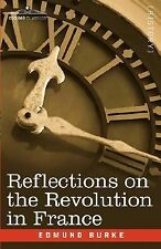 Reflections on the Revolution in France by Edmund Burke (2008, Paperback)