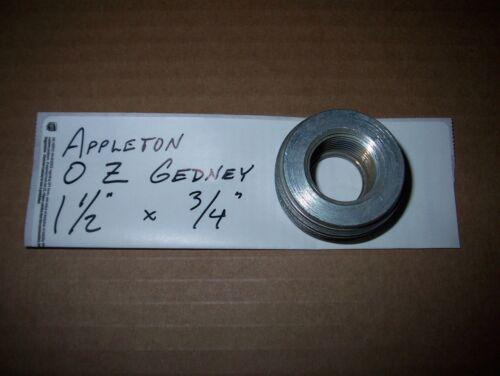 """APPLETON OZ GEDNEY 1-1//2/"""" x 3//4/"""" HUB REDUCER CONDUIT"""