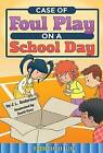 Case of Foul Play on a School Day by Jessica Anderson (Hardback, 2015)