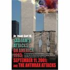 Saddam's Attacks on America 1993 September 11 2001 and The Anthrax Attacks