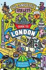 The Completely Useless Guide to London by Martin Pullen (Paperback, 2014)