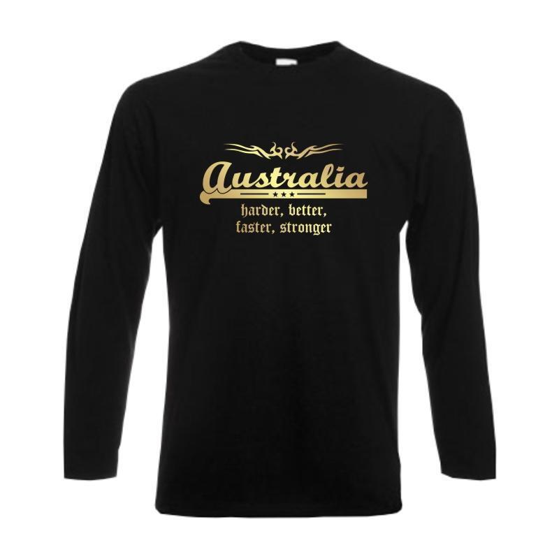 Longsleeve AUSTRALIA (Australien) harder better better better faster stronger S-6XL WMS07-10b | Garantiere Qualität und Quantität  | Gewinnen Sie hoch geschätzt  e9dd16