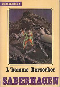 C1-SABERHAGEN-L-HOMME-BERSERKER-Temps-Futurs-4-EO-1983-MANCHU