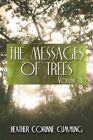 The Messages of Trees 9781605634845 America Star Books 2008 Paperback