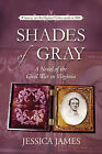 Shades of Gray: A Novel of the Civil War in Virginia by Jessica James (Paperback, 2008)