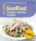 Good Food: Healthy Chicken Recipes by Barney Desmazery (Paperback, 2014)