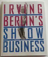 Irving Berlin's Show Business: Broadway Hollywood America Hardcover Leopold