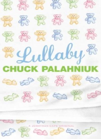 Lullaby By Chuck Palahniuk. 9780224063012