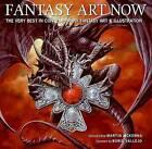 Fantasy Art Now: The Very Best in Contemporary Fantasy Art & Illustration by Martin McKenna (Hardback, 2007)