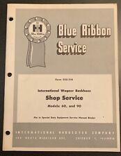 Ih Blue Ribbon Shop Service Manual Gss 1114 Wagner Backhoe 60 90 Original