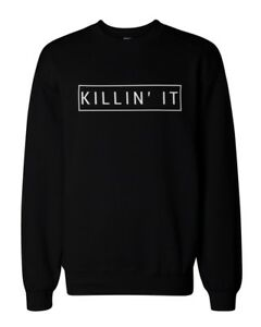 Killin-039-It-Graphic-Sweatshirts-Killing-It-Black-Unisex-Sweatshirts