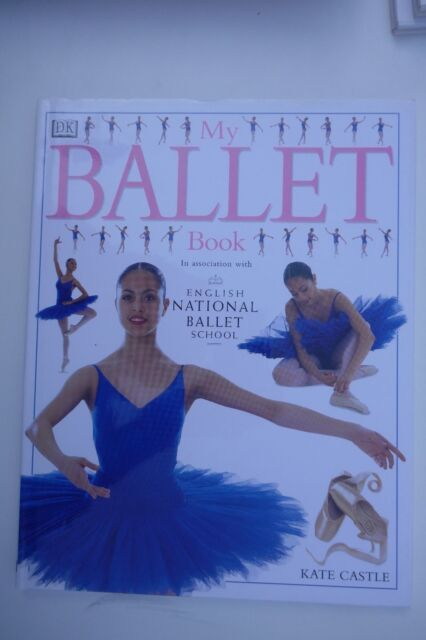 My Ballet Book by Kate Castle (Dorking Kindersley H/b) UNREAD, MINT & Cover