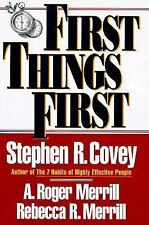 First Things First : A Principle-Centered Approach to Time and Life Managemen...