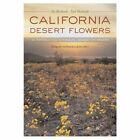 California Desert Flowers: An Introduction to Families, Genera, and Species by Sia Morhardt, J. Emil Morhardt (Paperback, 2004)