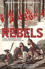 Rebels: A Well-regulated Militia by Dark Horse Comics (Paperback, 2016)