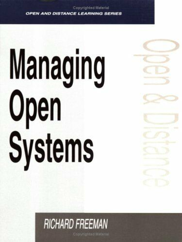 Managing Open Systems (Open & Flexible Learning Series), Freeman  Richard, Used;