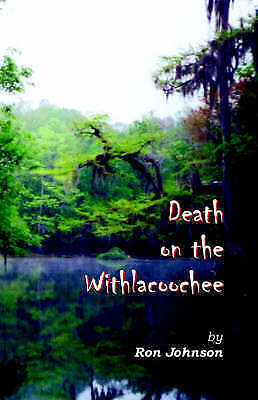 Death on the Withlacoochee, Paperback by Johnson, Ron, Brand New, Free P&P in...