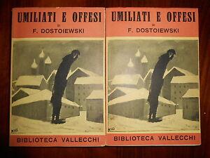 UMILIATI-E-OFFESI-Fedor-Dostoevskj-Edizione-Integrale-Vallecchi-1946