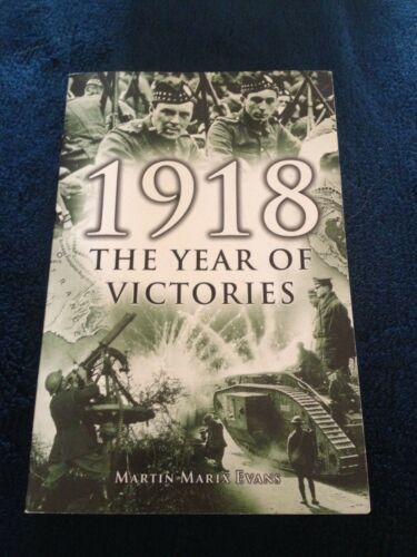 1 of 1 - MARTIN MARIX EVANS. 1918, THE YEAR OF VICTORIES. 1841931144