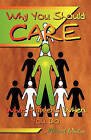 Why You Should Care: What Happens When You Do by Michael Phelan (Paperback / softback, 2011)