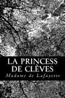 La Princess de Cleves by Madame De Lafayette (Paperback / softback, 2012)