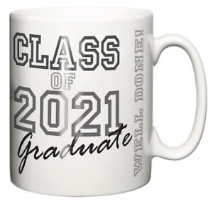 "Graduation Mug ""Class of 2021 Graduate Well Done"" Celebration Commemorative Gift"