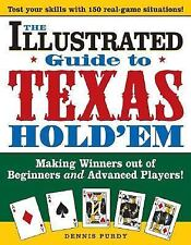 The Illustrated Guide to Texas Hold'Em : Making Winners Out of Beginners and Adv