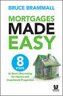 Mortgages Made Easy: 8 Steps to Smart Borrowing for Homes and Investment Properties by Bruce Brammall (Paperback, 2015)