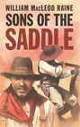 Sons of the Saddle by William MacLeod Raine (Paperback, 2014)