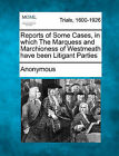 Reports of Some Cases, in Which the Marquess and Marchioness of Westmeath Have Been Litigant Parties by Anonymous (Paperback / softback, 2011)