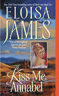 Kiss Me, Annabel by Eloisa James (Paperback / softback)
