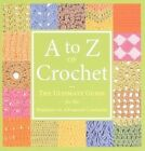 a to Z of Crochet by Company Martingale 9781564779984 Paperback 2010