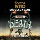 Doctor Who: City of Death: A 4th Doctor Novelisation by James Goss, Douglas Adams (CD-Audio, 2015)