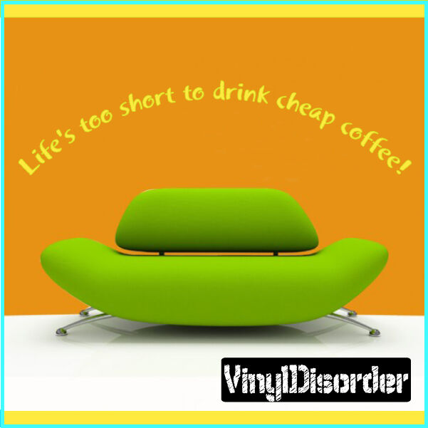 Life's too short to drink cheap Wall Quote Mural Decal-kithcenhumorquotes18