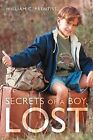 Secrets of a Boy, Lost by William C. Prentiss (Paperback, 2012)
