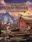 The Adventures of Little Mouse: (Life Outside the Mouse Hole) by Sherri Williams (Paperback / softback, 2012)