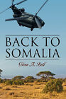 Back to Somalia by Glenn A Bell (Hardback, 2009)