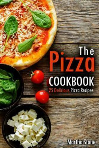 Pizza Cookbook : 25 Delicious Pizza Recipes, Paperback by St