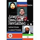American Realism Revisited Lethal Minds & Latent Threats 9780595370337