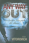 Any Way Out: Twin Brothers, Two Paths, No Chance by Ann Vitorovich (Paperback / softback, 2009)