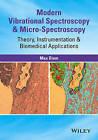 Modern Vibrational Spectroscopy & Micro-Spectroscopy: Theory, Instrumentation & Biomedical Applications by Max Diem (Hardback, 2015)