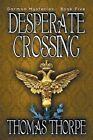 Desperate Crossing by Thomas Thorpe (Paperback / softback, 2010)