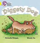 Diggety Dog: Band 03/Yellow by Michaela Morgan (Paperback, 2006)