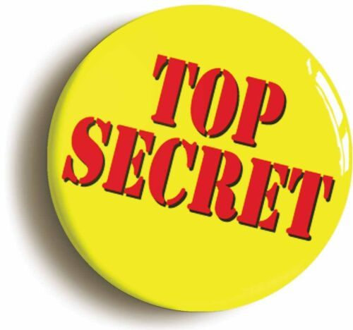 Size is 1inch//25mm diameter TOP SECRET FUNNY BADGE BUTTON PIN