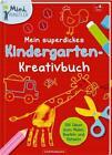 Mein superdickes Kindergarten-Kreativbuch (2017, Kunststoffeinband)