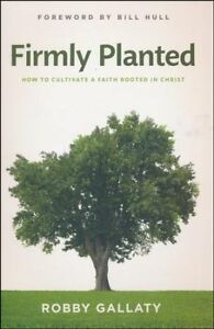 Firmly-Planted-How-to-Cultivate-a-Faith-Rooted-in-Christ