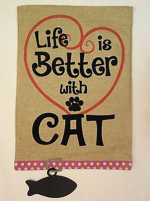 """life Is Better With A Cat"" Burlap With Heart & Fish Cat Tag Collar Garden Flag"