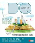 Text-Dependent Questions, Grades 6-12: Pathways to Close and Critical Reading by Heather L. Anderson, Marisol C. Thayre, Douglas B. Fisher, Nancy Frey (Paperback, 2014)