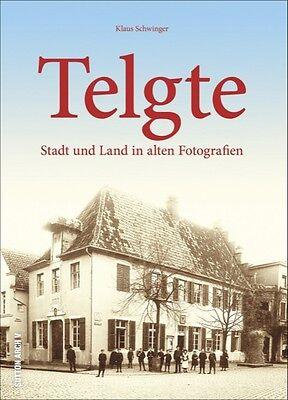 Telgte Stadt und Land in alten Fotografien NRW Geschichte Bilder Bildband Buch