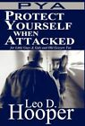 Protect Yourself When Attacked Hooper America Star Books Hardback 9781456031176